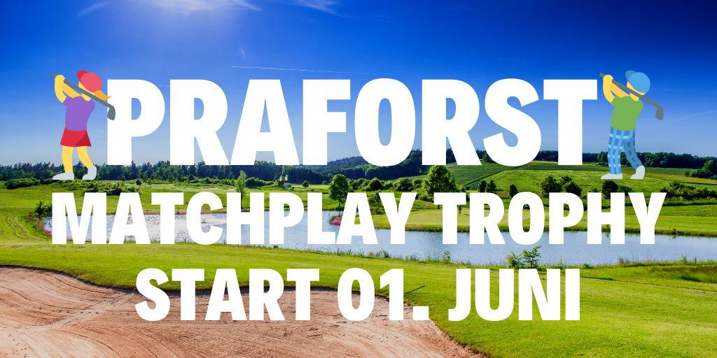 Golfclub Praforst Matchplay Trophy